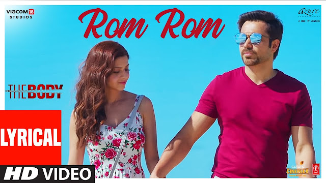 Rom Rom Lyrics in English | The Body | Rishi K, Emraan H, Sobhita, Vedhika | Sunny | Lyricstous | Hindi