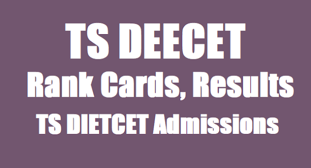 TS DEECET Rank Cards,TSDEECET Results,TS DIETCET Admissions