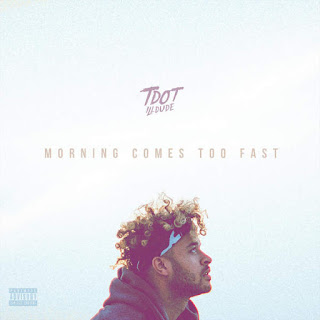 Tdot Illdude - Morning Comes Too Fast (2016) - Album Download, Itunes Cover, Official Cover, Album CD Cover Art, Tracklist