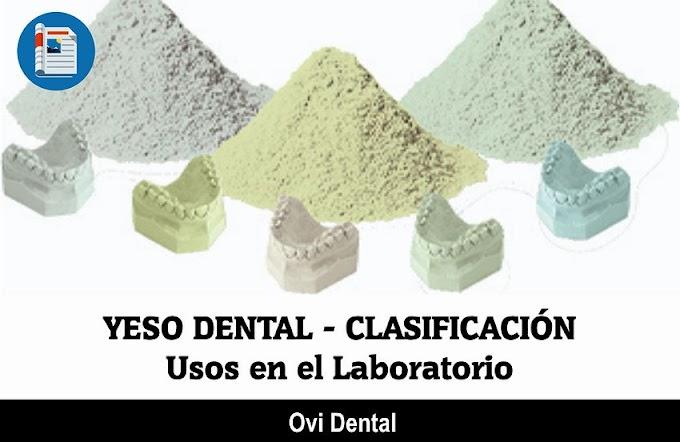 YESO DENTAL: Clasificación y su uso en el laboratorio