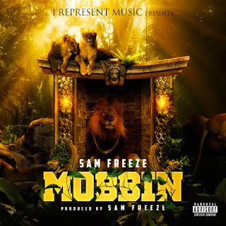 New Music: Sam Freeze – Mobbin