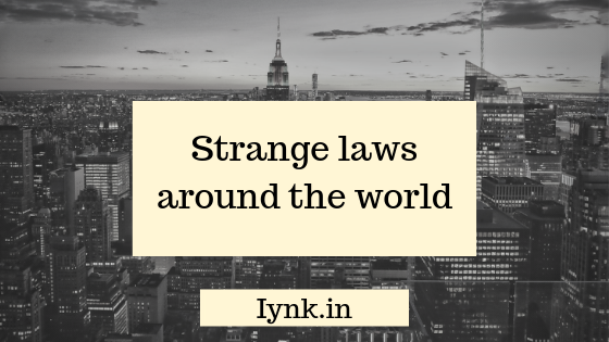 Strange laws around the world.