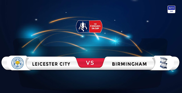 Leicester vs Birmingham Prediction & Match Preview