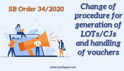 SB Order 34/2020- Change of procedure for generation of LOTs/CJs and handling of vouchers