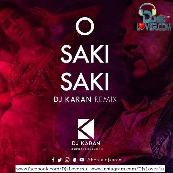 O Saki Saki Remix DJ Karan