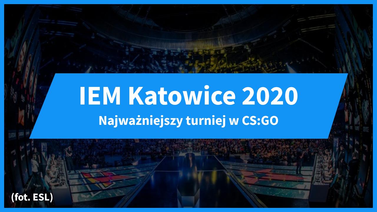 iem-katowice-2020-najwazniejszy-turniej-csgo-esl