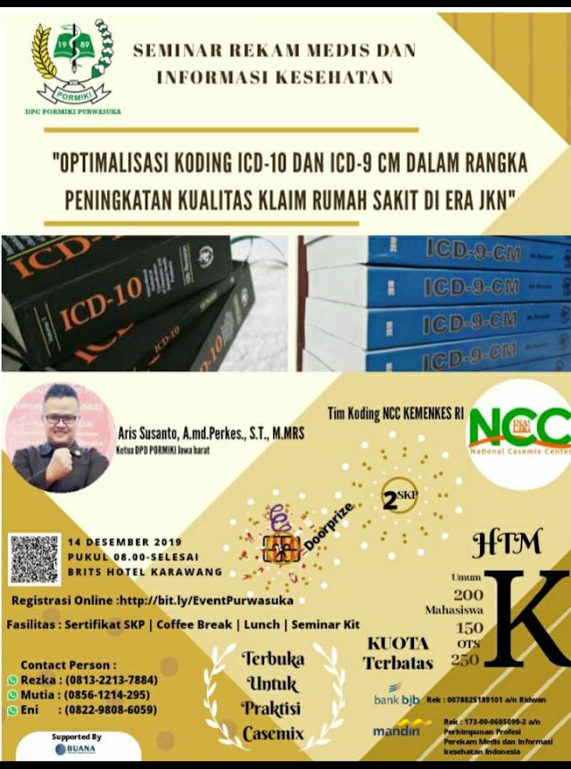 """Seminar Nasional *"""" Optimalisasi coding icd 10 dan icd 9 cm dalam rangka peningkatan kualitas klaim rumah sakit di era JKN """"*    14 Desember 2019"""