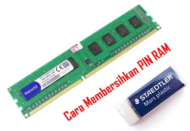 Cara Membersihkan Pin RAM Komputer dengan Penghapus