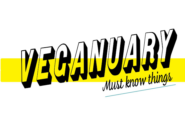 Veganuary! Some Things You Need To Know