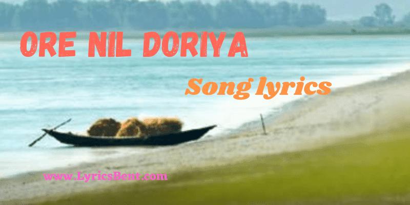 Ore Nil Doriya song lyrics