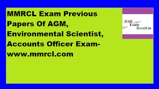 MMRCL Exam Previous Papers Of AGM, Environmental Scientist, Accounts Officer Exam-www.mmrcl.com