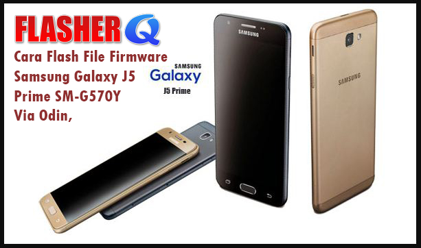 Cara Flash Firmware Samsung Galaxy J5 Prime SM-G570Y Via ...