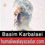 http://www.humaliwalayazadar.com/2016/06/basim-al-karbalai-nohay-2011-to-2017.html
