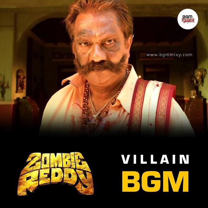 Zombie Reddy Villain BGM Download HD - Zombie Reddy BGMs
