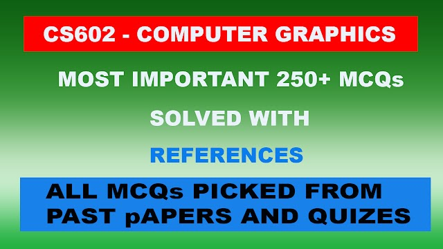 CS602 - 200+ Solved MCQs with References CS602 Quiz 1 Spring 2019