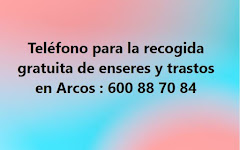 TELÉFONO RECOGIDAS ENSERES Y TRASTOS VIEJOS EN ARCOS