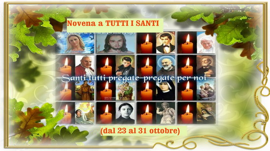 Novena a TUTTI I SANTI (dal 23 al 31 ottobre)