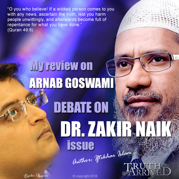My review on Arnab Goswami's newshour debate on Dr. Zakir Naik's issue