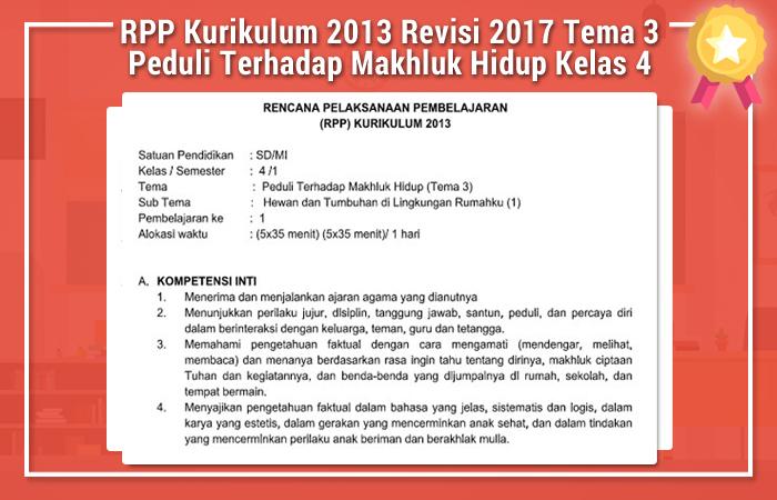 RPP Kurikulum 2013 Revisi 2017 Tema 3 Peduli Terhadap Makhluk Hidup Kelas 4