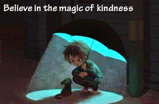 Believe in the magic of kindness