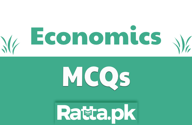 Economics Solved MCQs with Answers for PPSC, NTS, FPSC Tests