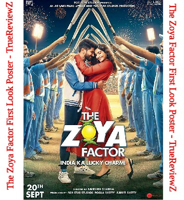 The Zoya Factor Movie Soundtrack, Trailer, Star Cast, Songs, Budget, Wiki, Posters, Story and Plot