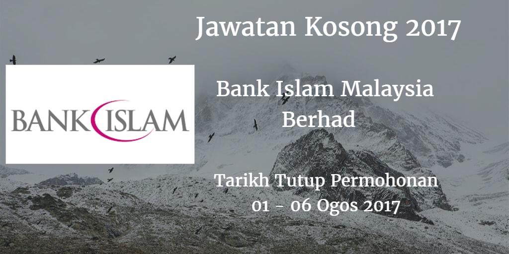 Jawatan Kosong Bank Islam Malaysia Berhad 01 - 06 Ogos 2017