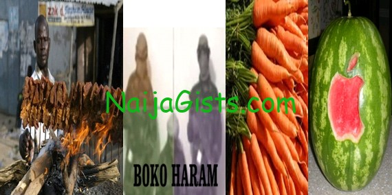 boko haram plan to use suya watermelon carrots
