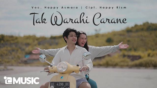 Lirik lagu Happy Asmara Tak Warahi Carane