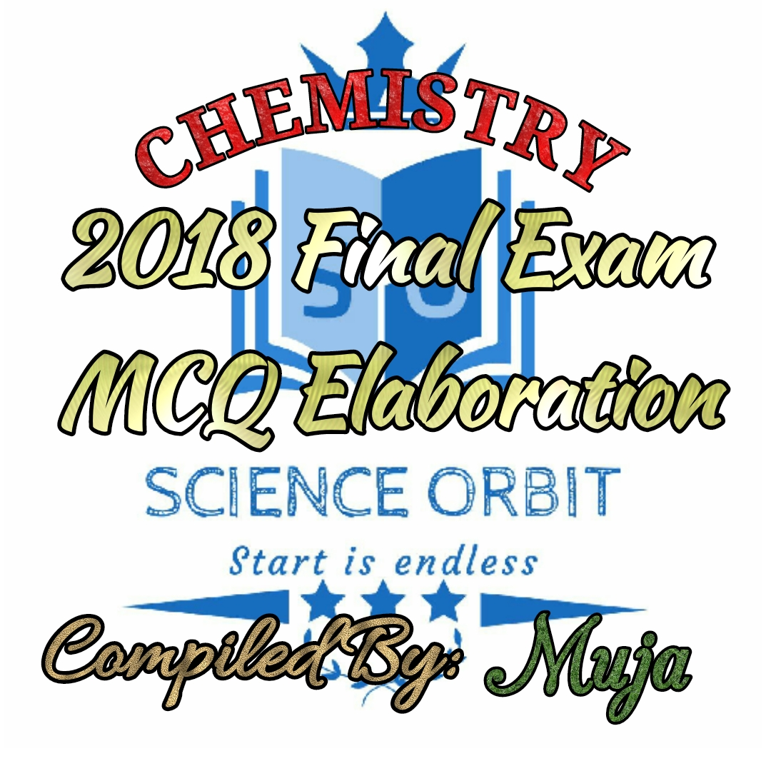 CHEMISTRY_2018 FINAL EXAM MCQ ELABORATION Compiled By ...