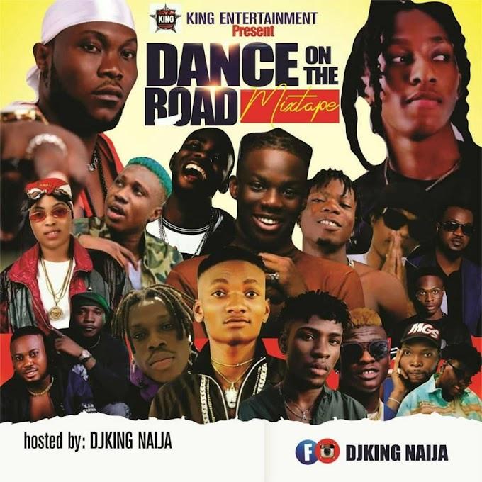 DJKING NAIJA_DANCE ON THE ROAD Mixtape