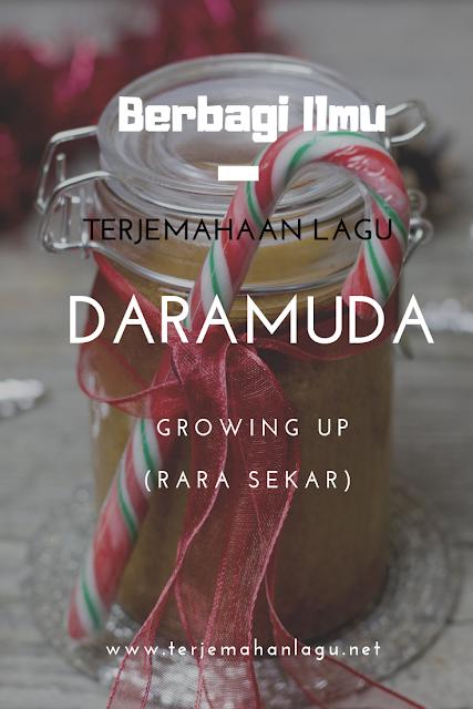 Terjemahan Lagu Daramuda Growing Up Rara Sekar