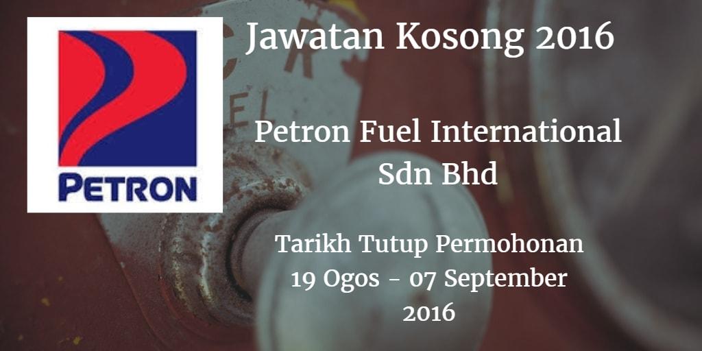 Jawatan Kosong Petron Fuel International Sdn Bhd 19 Ogos - 07 September 2016