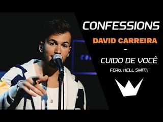 David Carreira feat. Kell Smith - Cuido de Você