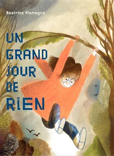Un grand jour de rien - Béatrice Alemagna - Albin Michel Jeunesse - 2016