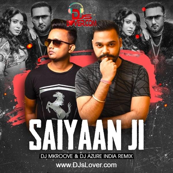 Saiyaan Ji Remix DJ Mkroove X DJ Azure India | Hindi Song