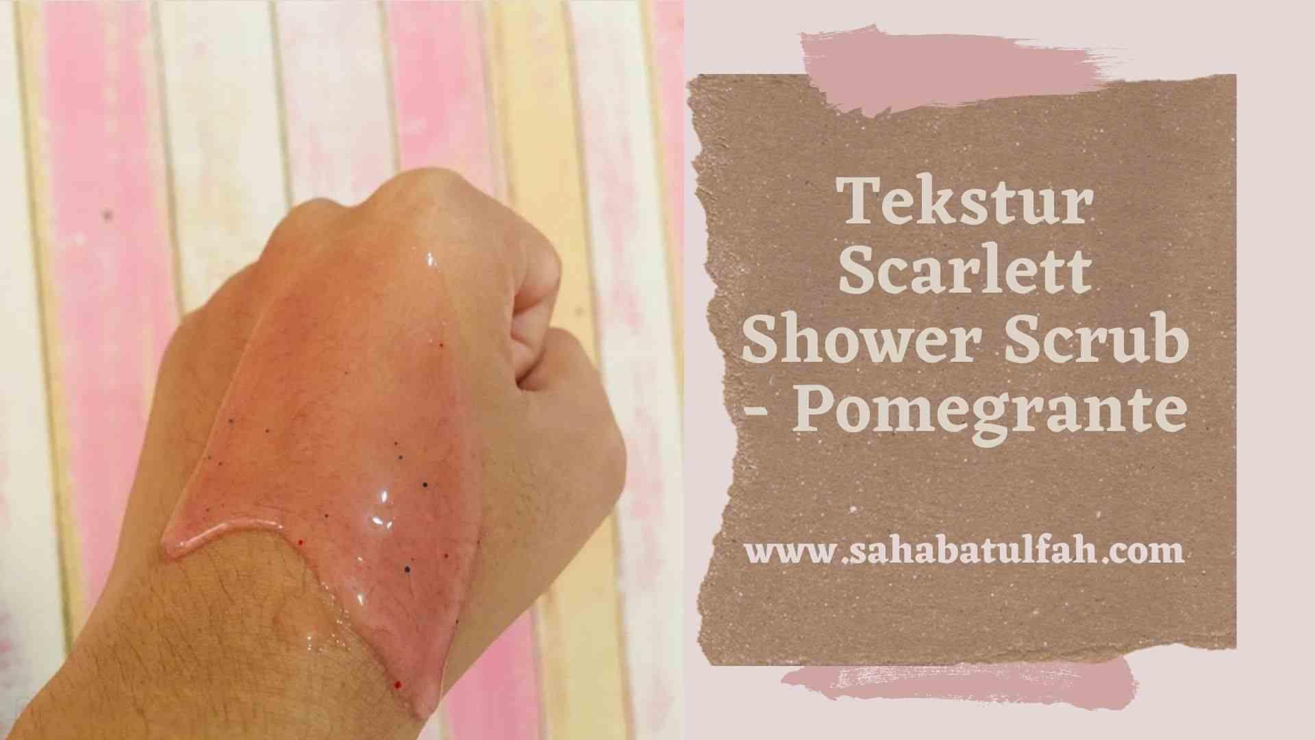 Wangi-dan -Tekstur-Scarlett-Shower-Scrub - Pomegrante