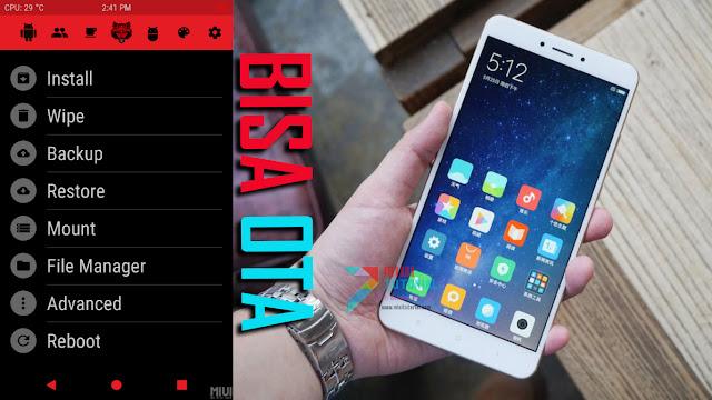 Apakah benar jika Smartphone Xiaomi yang sudah dipasangi custom TWRP Recovery tidak bisa m Redwolf: Rekomendasi Custom TWRP Xiaomi Mi MAX 2 Bisa Install Update OTA Miui + Cara Install