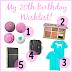 My 20th Birthday Wishlist!