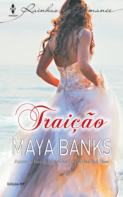 Traição Harlequin Rainhas do Romance Maya Banks