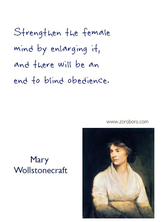 Mary Wollstonecraft Quotes. Women Empowerment Quotes, Equality, Mary Wollstonecraft Freedom Quotes, Gender Quotes,  Mary Wollstonecraft Feminism Quotes, Mary Wollstonecraft Women Rights Quotes. Mary Wollstonecraft, Mary Wollstonecraft Education Quotes
