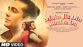 Main Jis Din Bhulaa Du Lyrics by Jubin Nautiyal