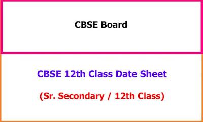 CBSE 12th Class Exam Date Sheet