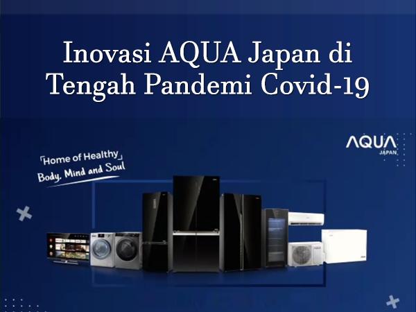 Inovasi AQUA Japan di Tengah Pandemi Covid-19