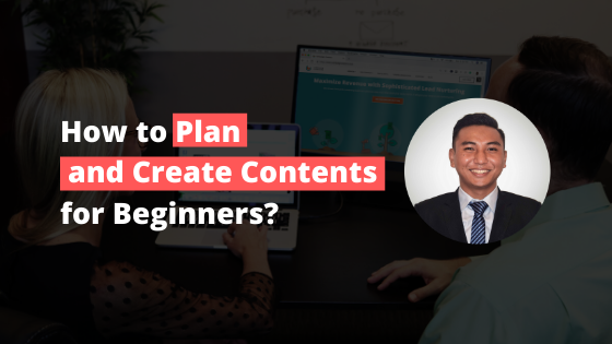 How to Plan and Create Contents for Beginners?