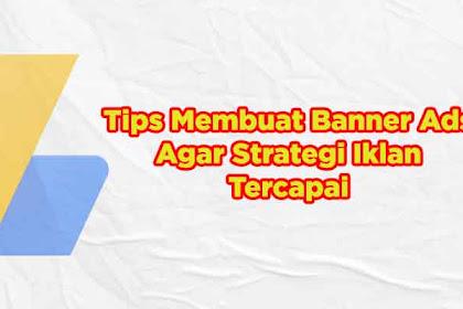 4 Tips Membuat Banner Ads Agar Strategi Iklan Tercapai