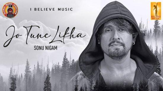 Jo Tune Likha Lyrics Sonu Nigam | Healing Anthem