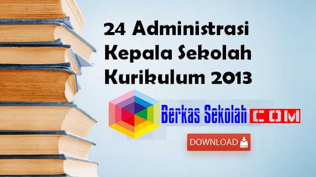 24 Administrasi Kepala Sekolah Kurikulum 2013