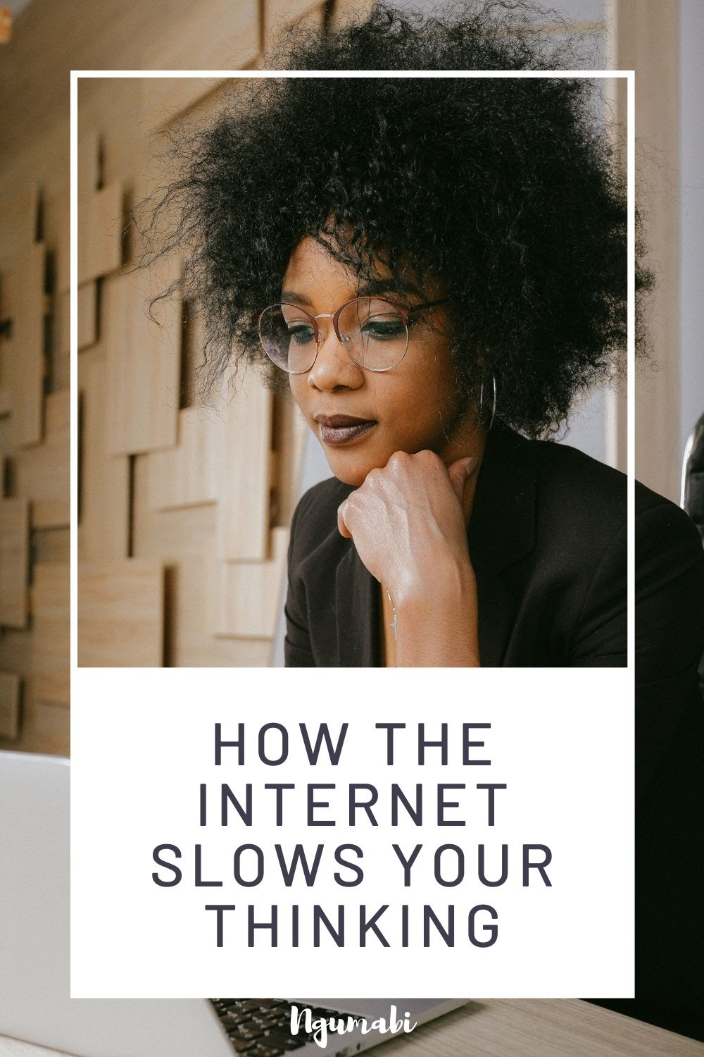 How The Internet Slows Your Thinking