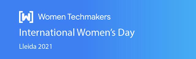 #CouragetoCreate #IWD21 Womentechmakers Lleida